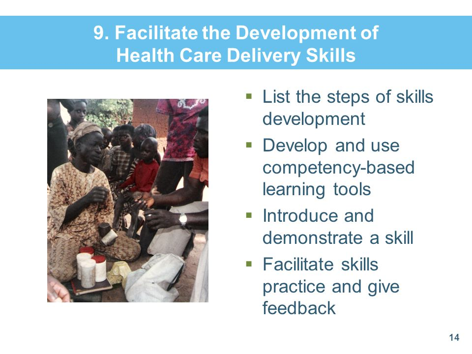 9. Facilitate the Development of Health Care Delivery Skills
