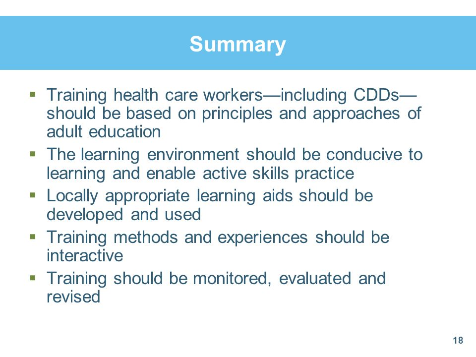 Summary Training health care workers—including CDDs— should be based on principles and approaches of adult education.