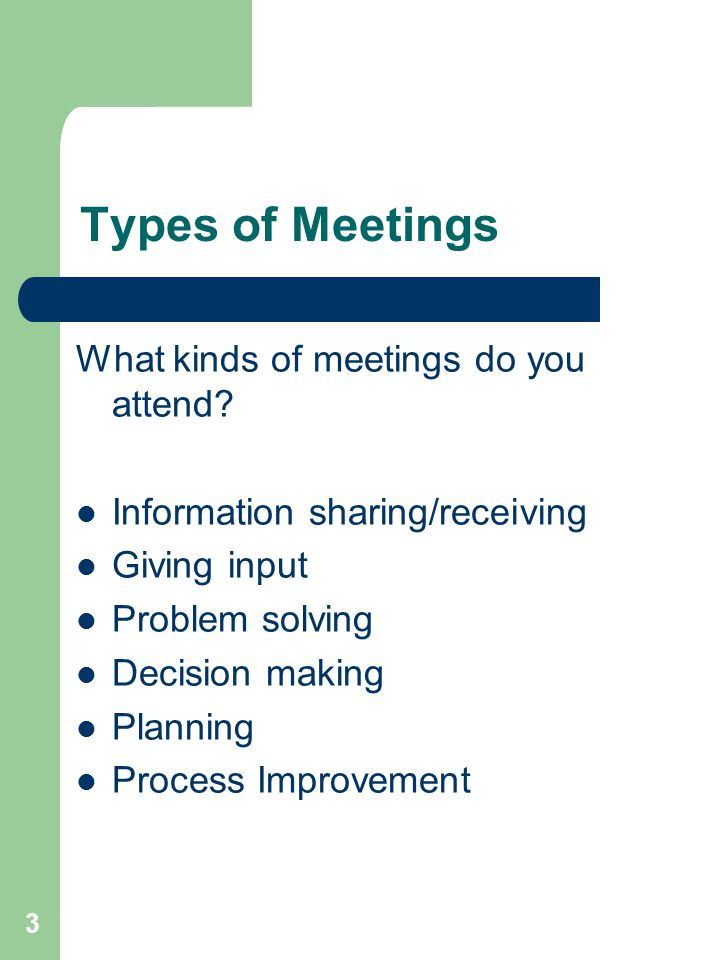 Types of Meetings What kinds of meetings do you attend