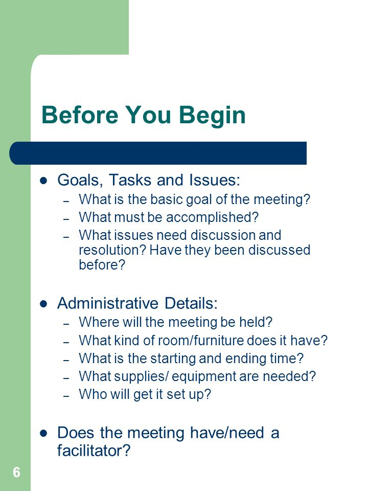 Before You Begin Goals, Tasks and Issues: Administrative Details: