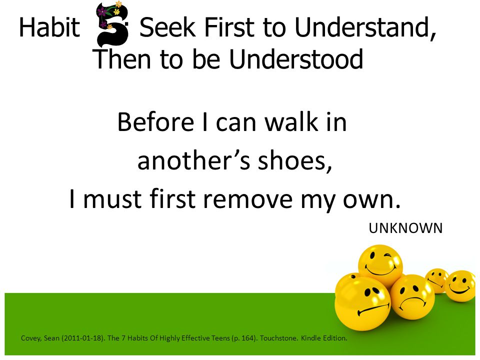 Habit : Seek First to Understand, Then to be Understood