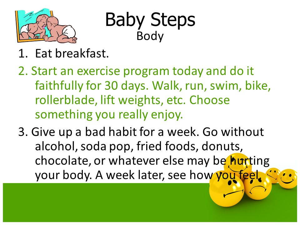 Baby Steps Body Eat breakfast.
