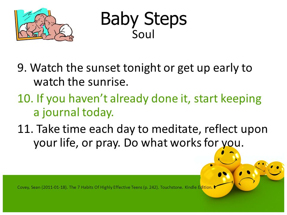 Baby Steps Soul. 9. Watch the sunset tonight or get up early to watch the sunrise.