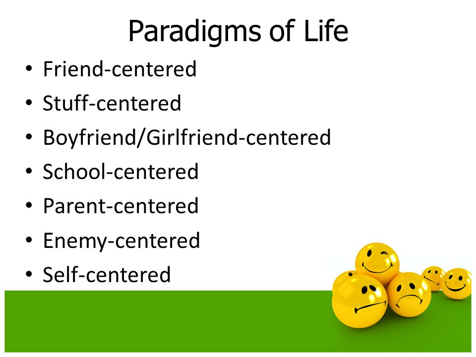 Paradigms of Life Friend-centered Stuff-centered