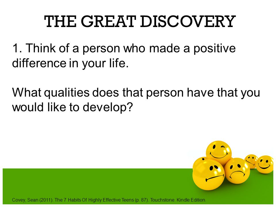 THE GREAT DISCOVERY 1. Think of a person who made a positive difference in your life.
