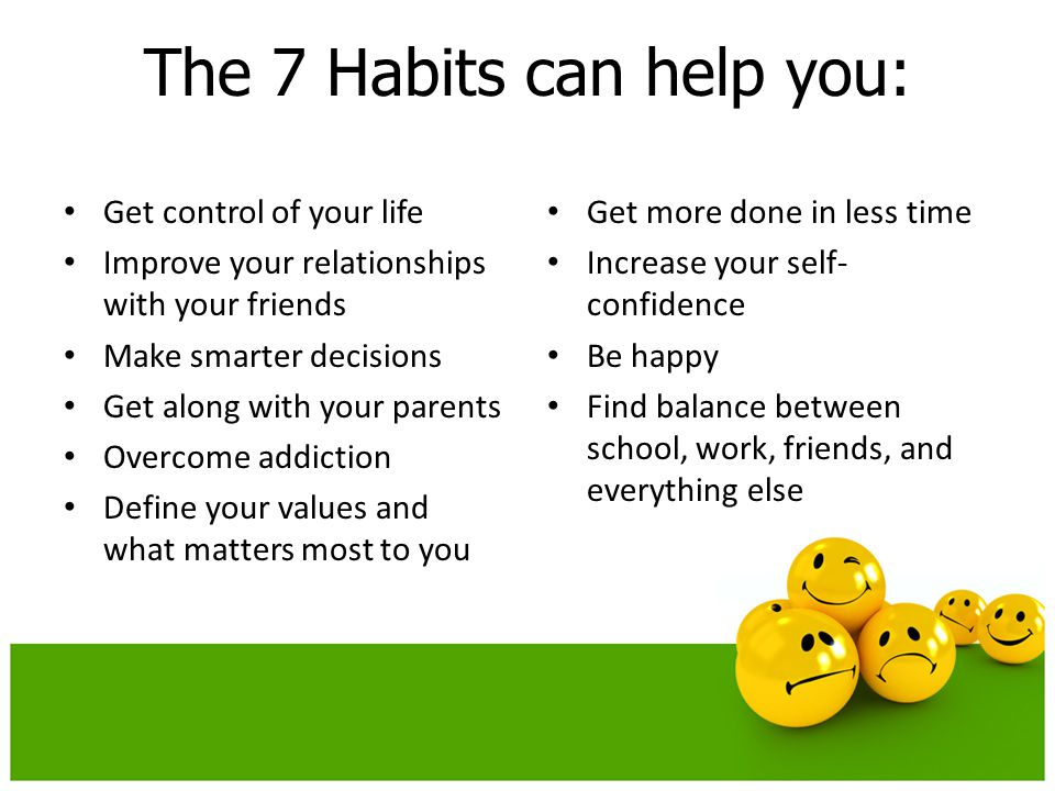 The 7 Habits can help you: