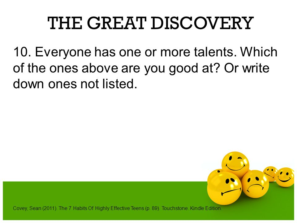 THE GREAT DISCOVERY 10. Everyone has one or more talents. Which of the ones above are you good at Or write down ones not listed.