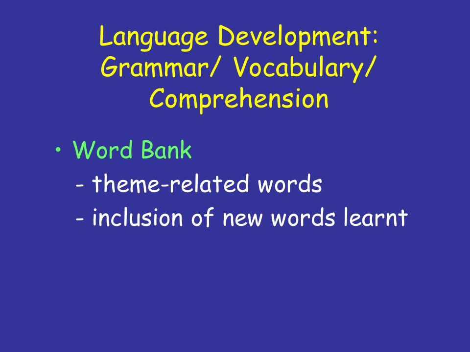Language Development: Grammar/ Vocabulary/ Comprehension