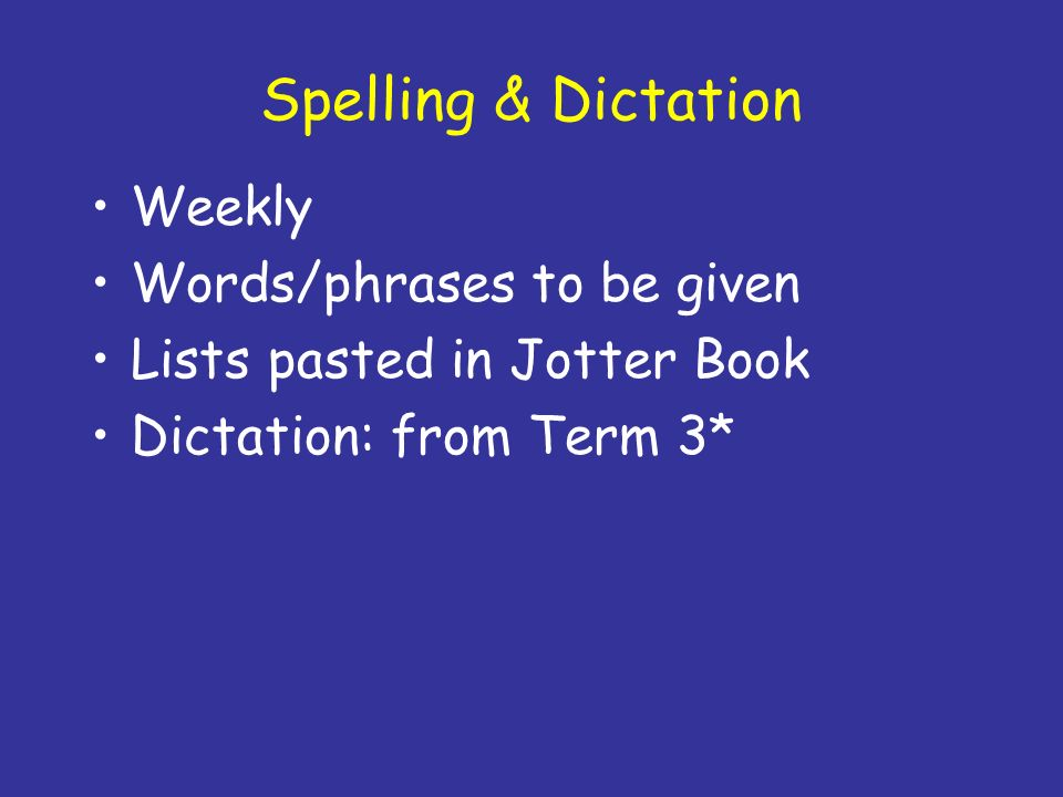 Spelling & Dictation Weekly Words/phrases to be given