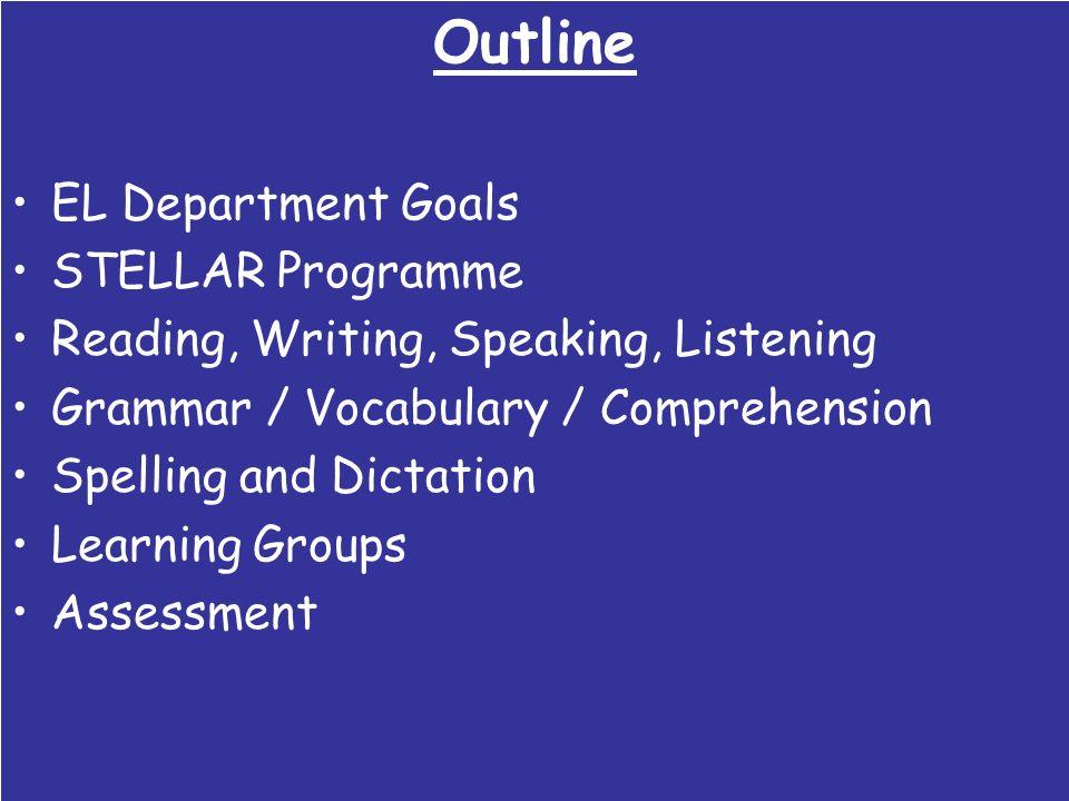 Outline EL Department Goals STELLAR Programme