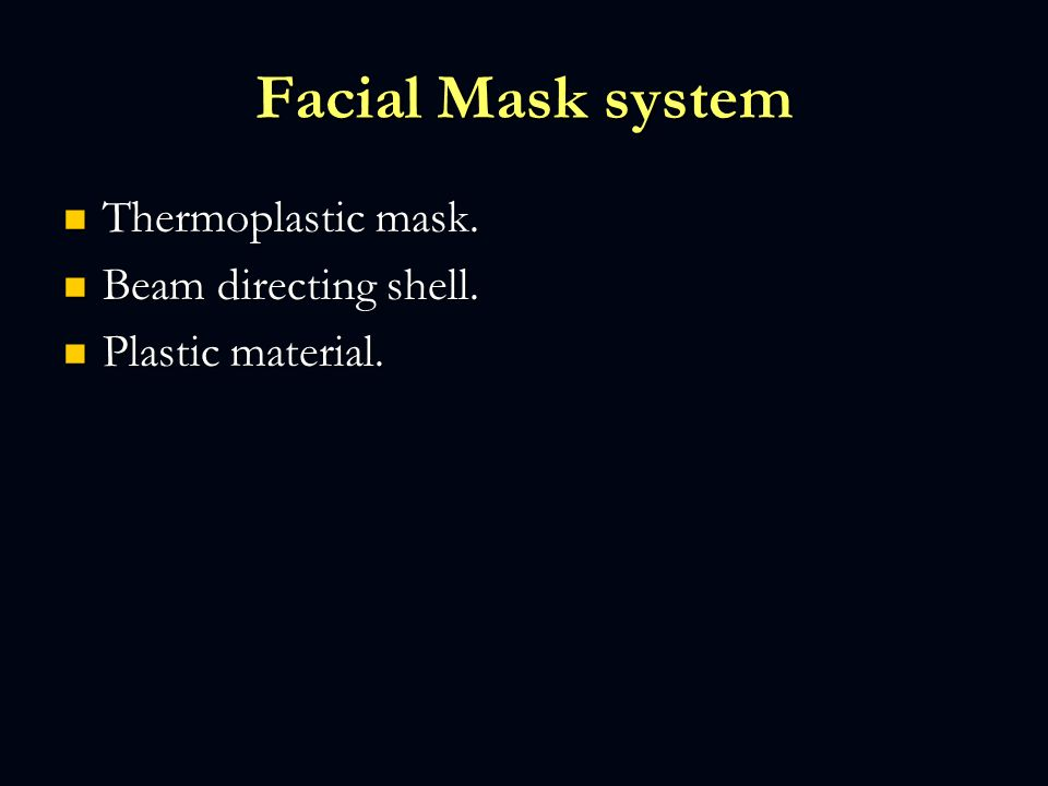 Facial Mask system Thermoplastic mask. Beam directing shell.