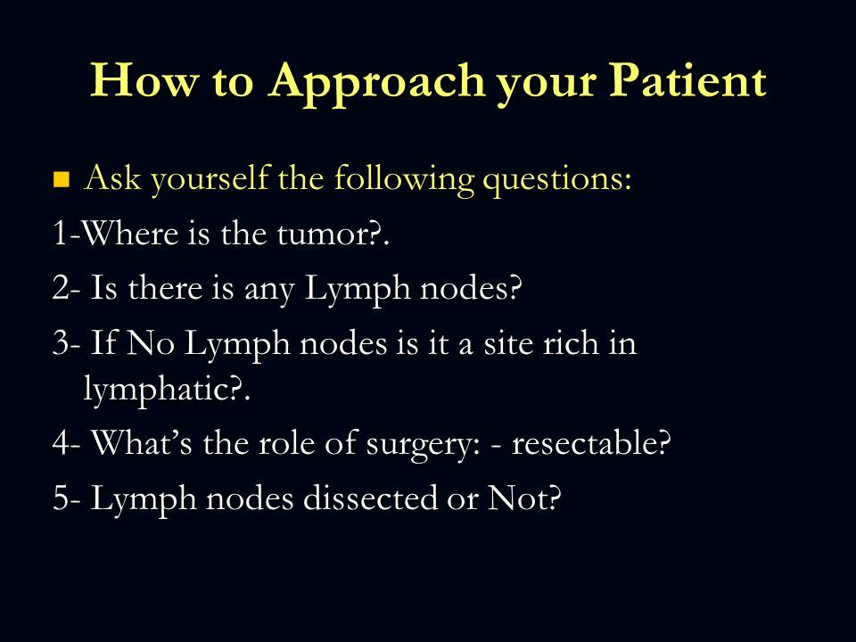 How to Approach your Patient