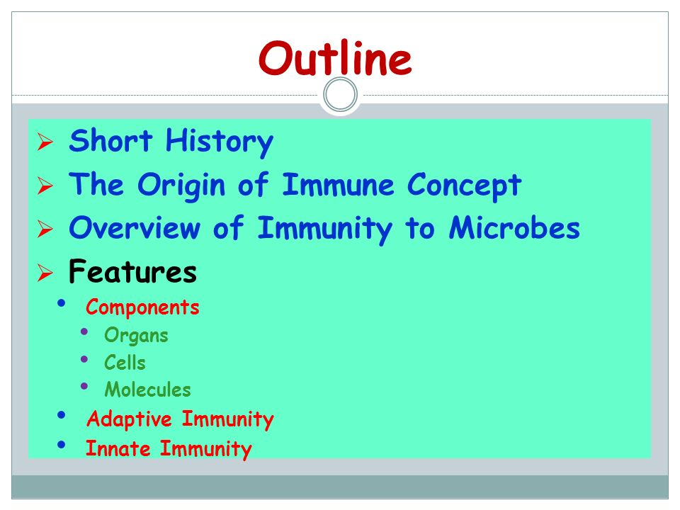 Outline Short History The Origin of Immune Concept