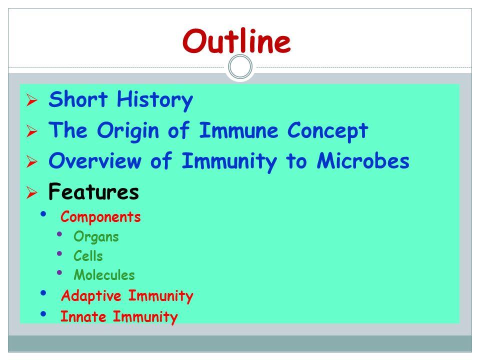 Outline Short History The Origin of Immune Concept