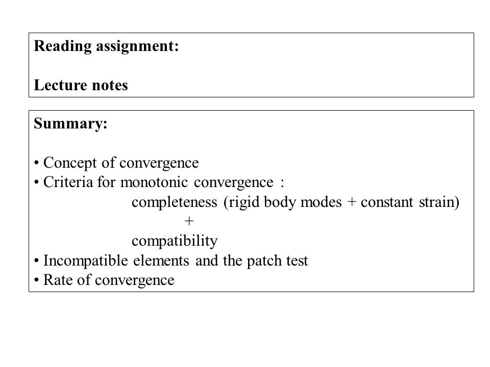Reading assignment: Lecture notes. Summary: Concept of convergence. Criteria for monotonic convergence :