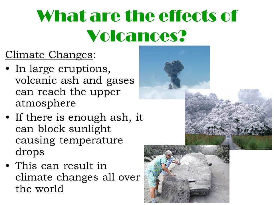 What are the effects of Volcanoes