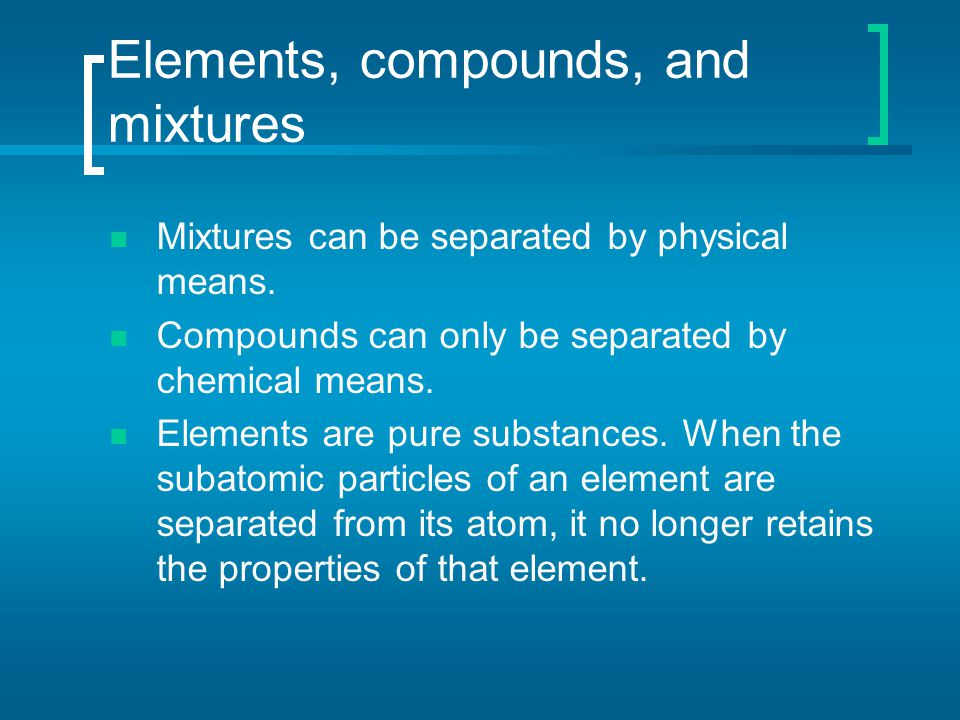 Elements, compounds, and mixtures