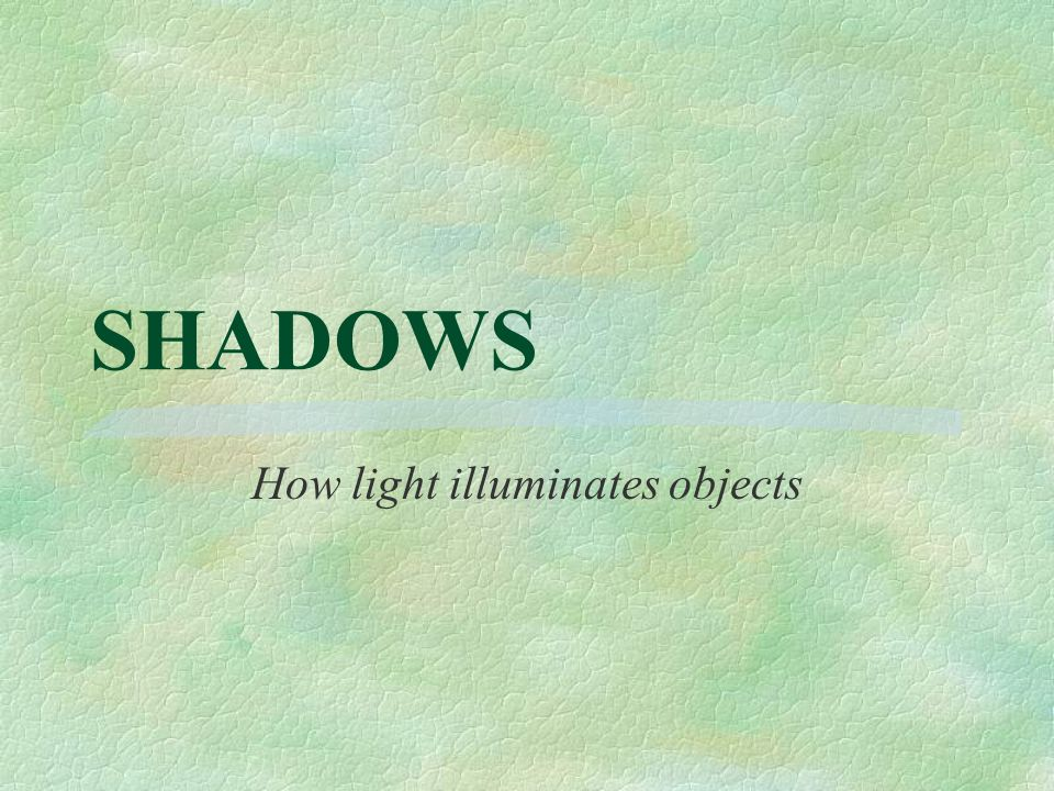 How light illuminates objects