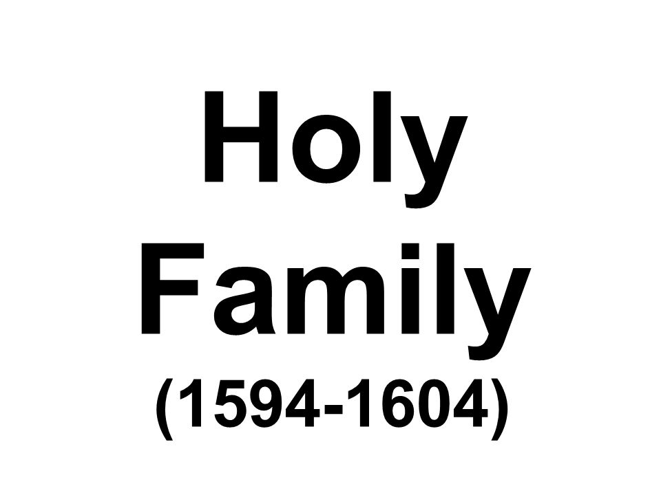 Holy Family (1594-1604)