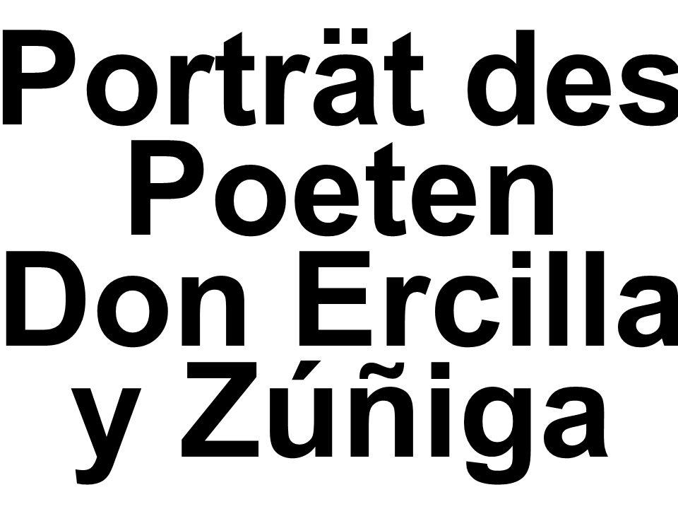 Porträt des Poeten Don Ercilla y Zúñiga