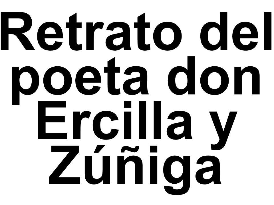 Retrato del poeta don Ercilla y Zúñiga