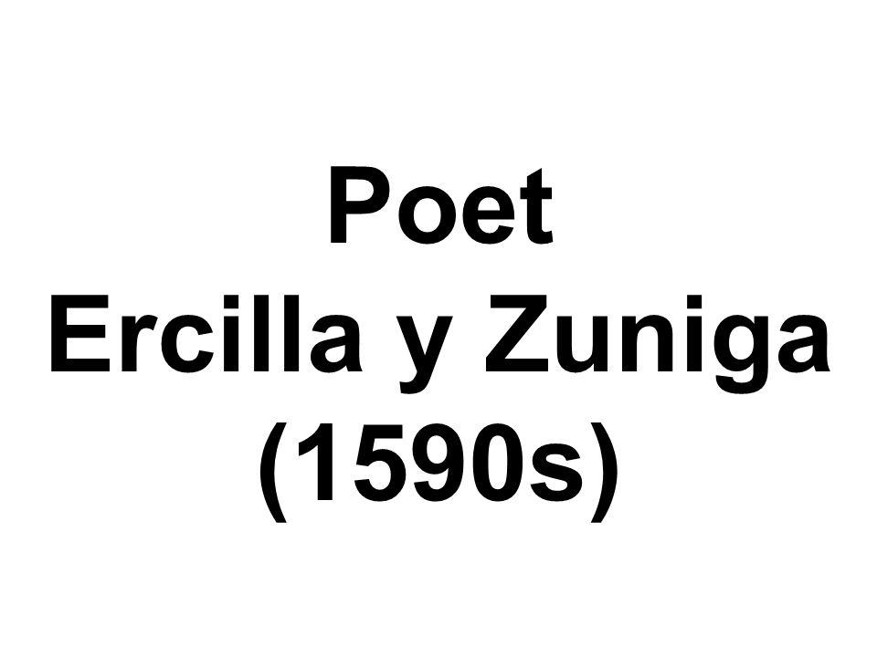 Poet Ercilla y Zuniga (1590s)