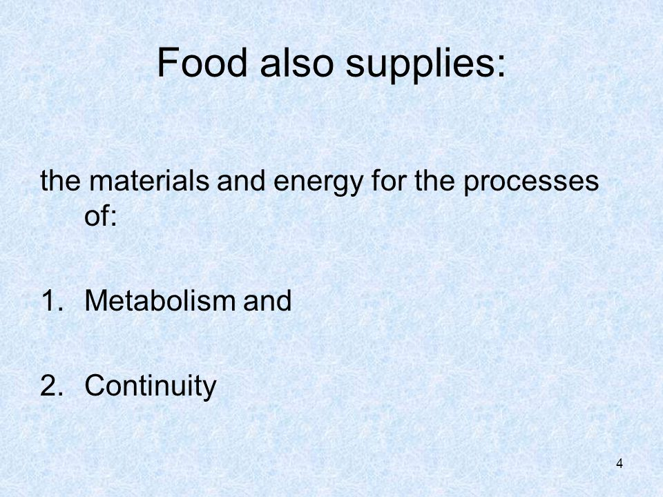 Food also supplies: the materials and energy for the processes of:
