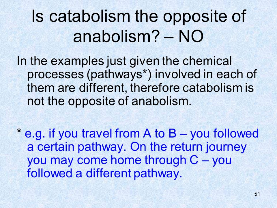 Is catabolism the opposite of anabolism – NO