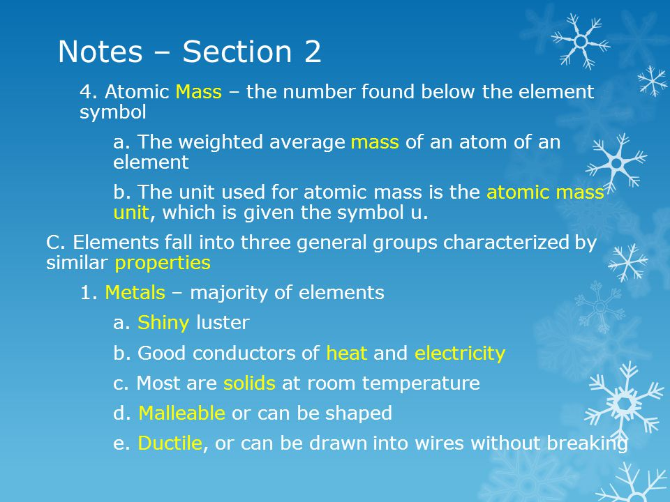 Notes – Section 2 4. Atomic Mass – the number found below the element symbol. a. The weighted average mass of an atom of an element.