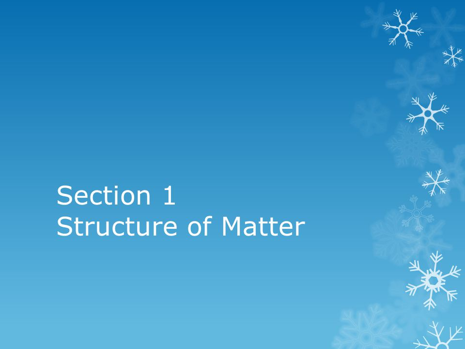 Section 1 Structure of Matter