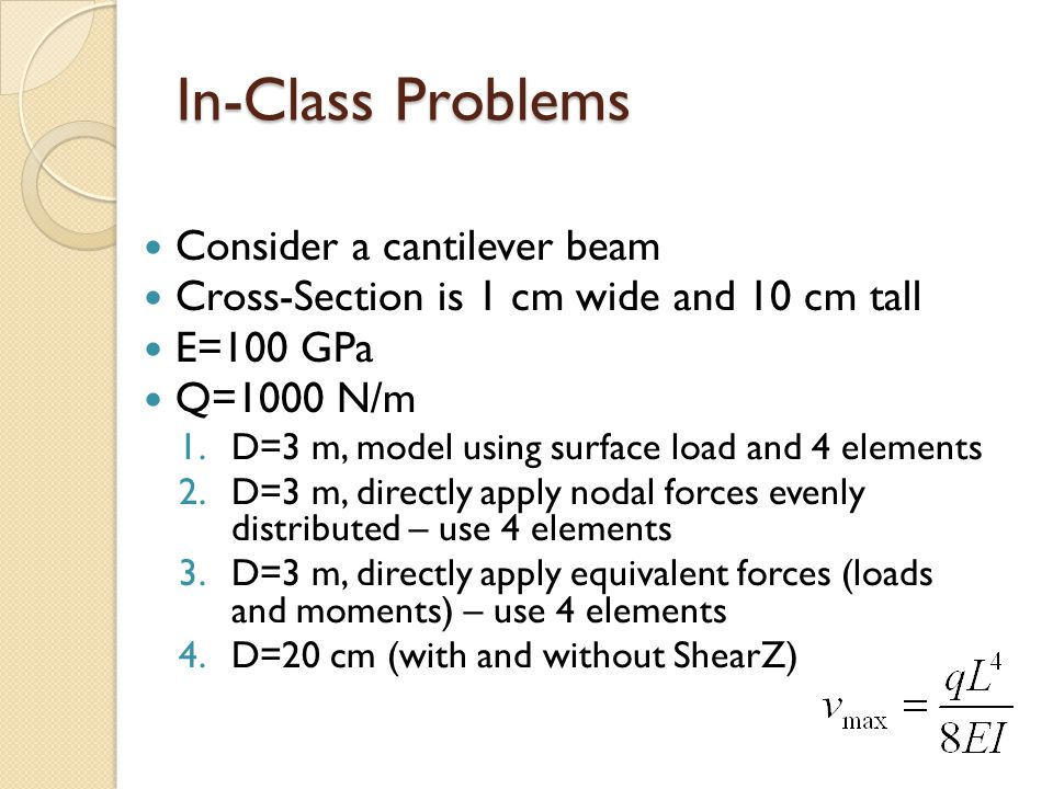 In-Class Problems Consider a cantilever beam