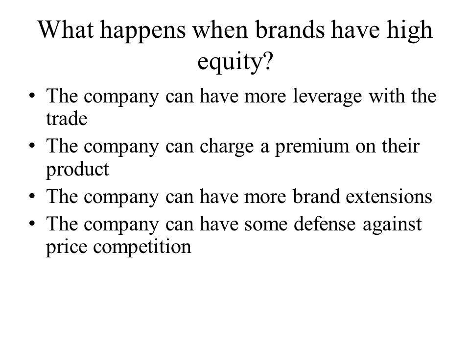 What happens when brands have high equity