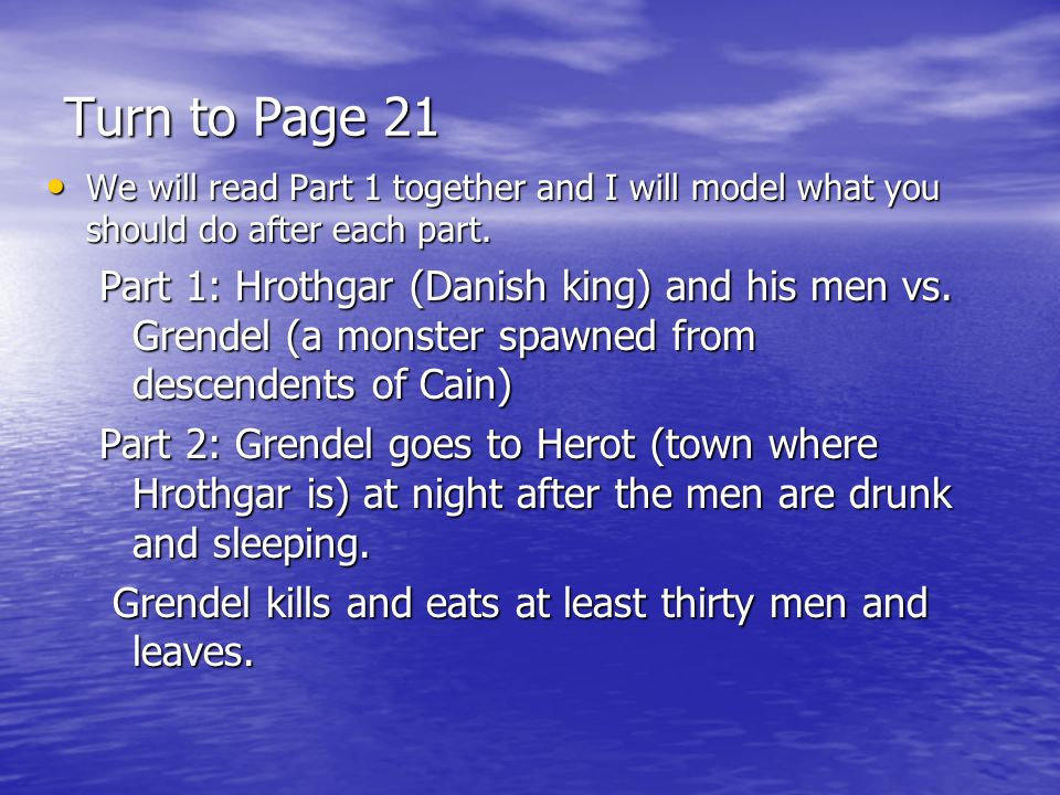 Turn to Page 21We will read Part 1 together and I will model what you should do after each part.