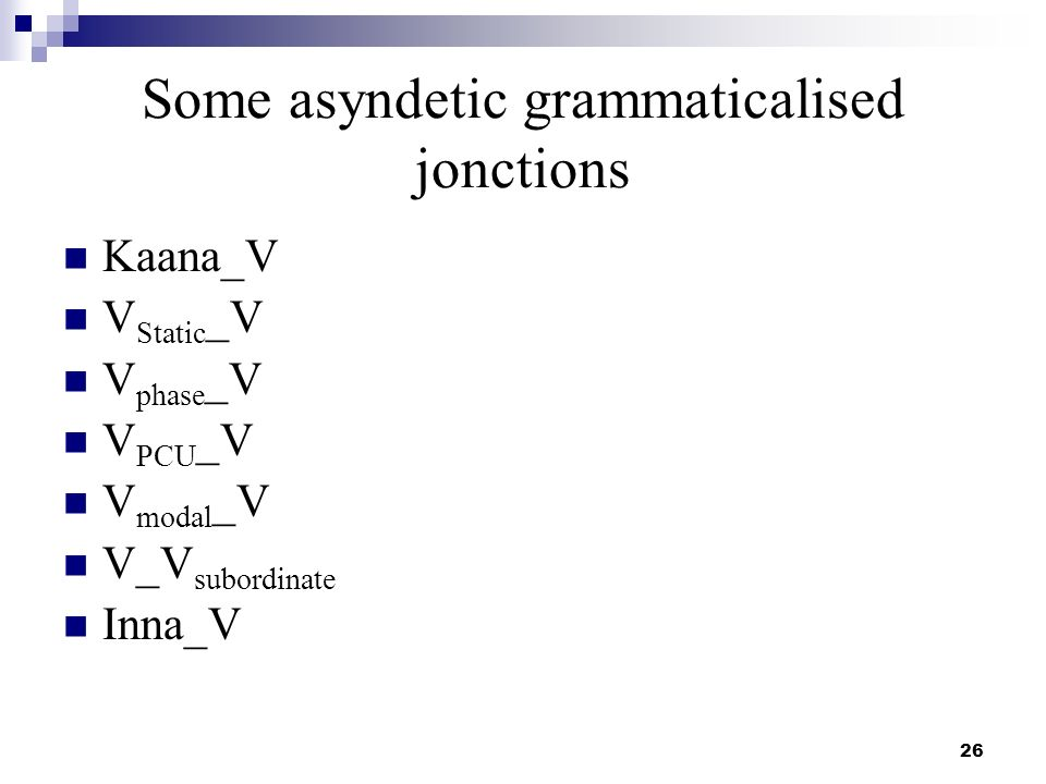 Some asyndetic grammaticalised jonctions