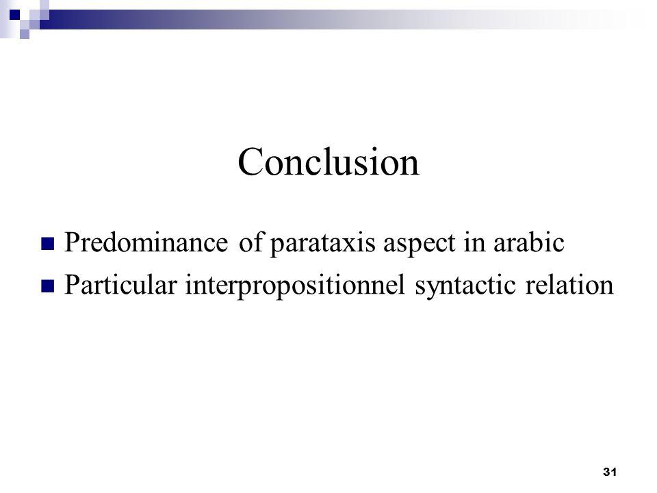 Conclusion Predominance of parataxis aspect in arabic