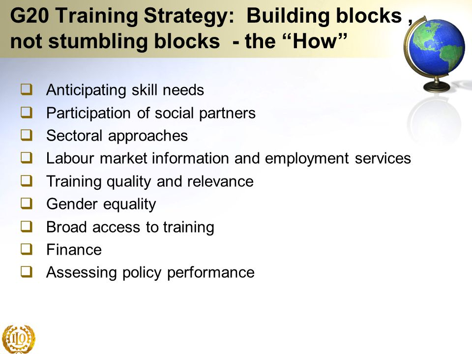 G20 Training Strategy: Building blocks , not stumbling blocks - the How