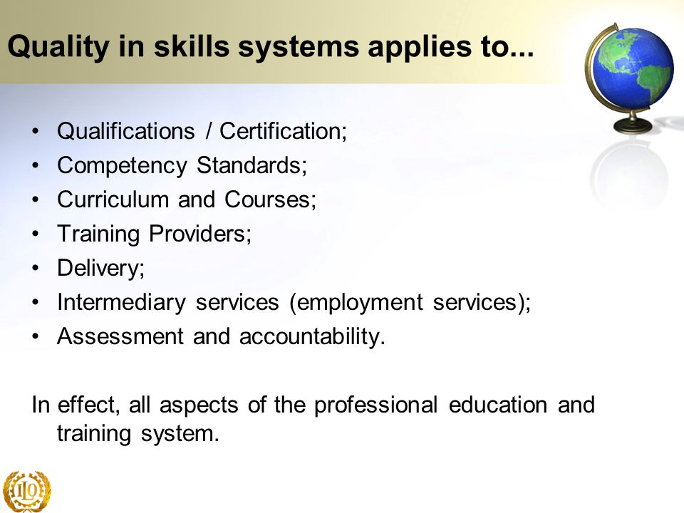Quality in skills systems applies to...