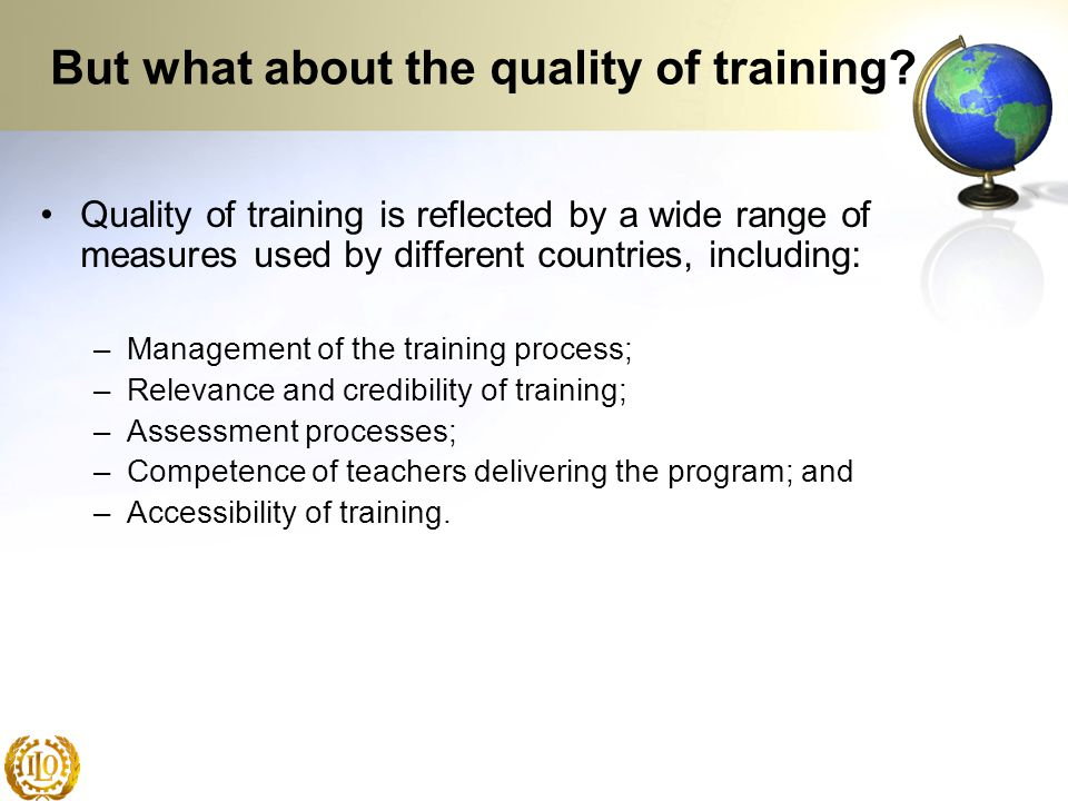 But what about the quality of training