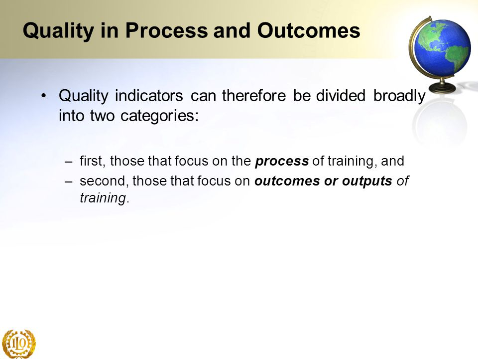 Quality in Process and Outcomes