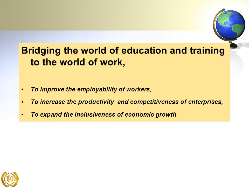 Bridging the world of education and training to the world of work,