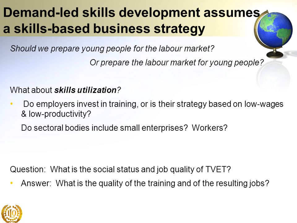 Demand-led skills development assumes a skills-based business strategy