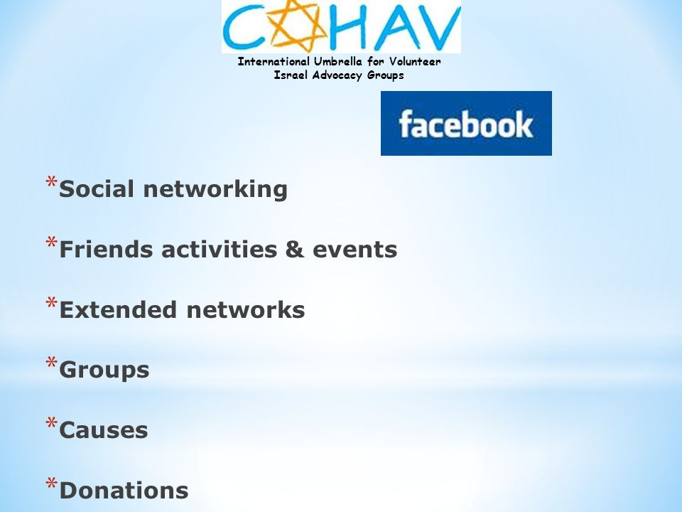 Social networking Friends activities & events Extended networks Groups Causes Donations