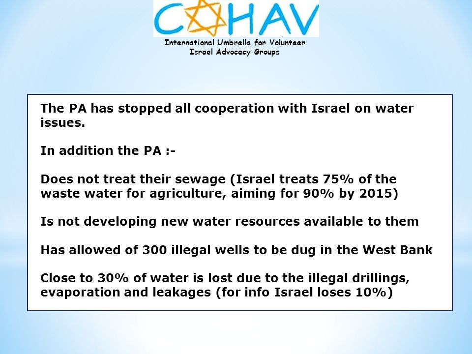 The PA has stopped all cooperation with Israel on water issues.