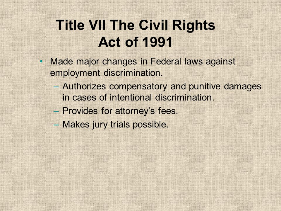 Title VII The Civil Rights Act of 1991