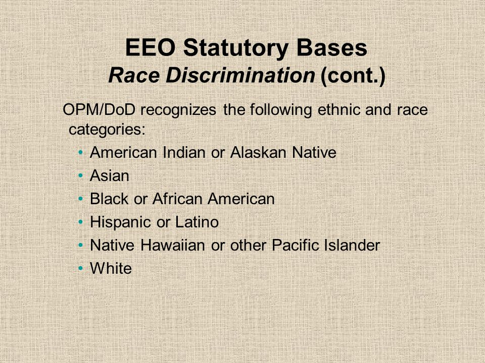EEO Statutory Bases Race Discrimination (cont.)