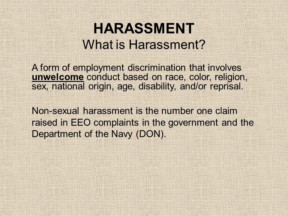 HARASSMENT What is Harassment