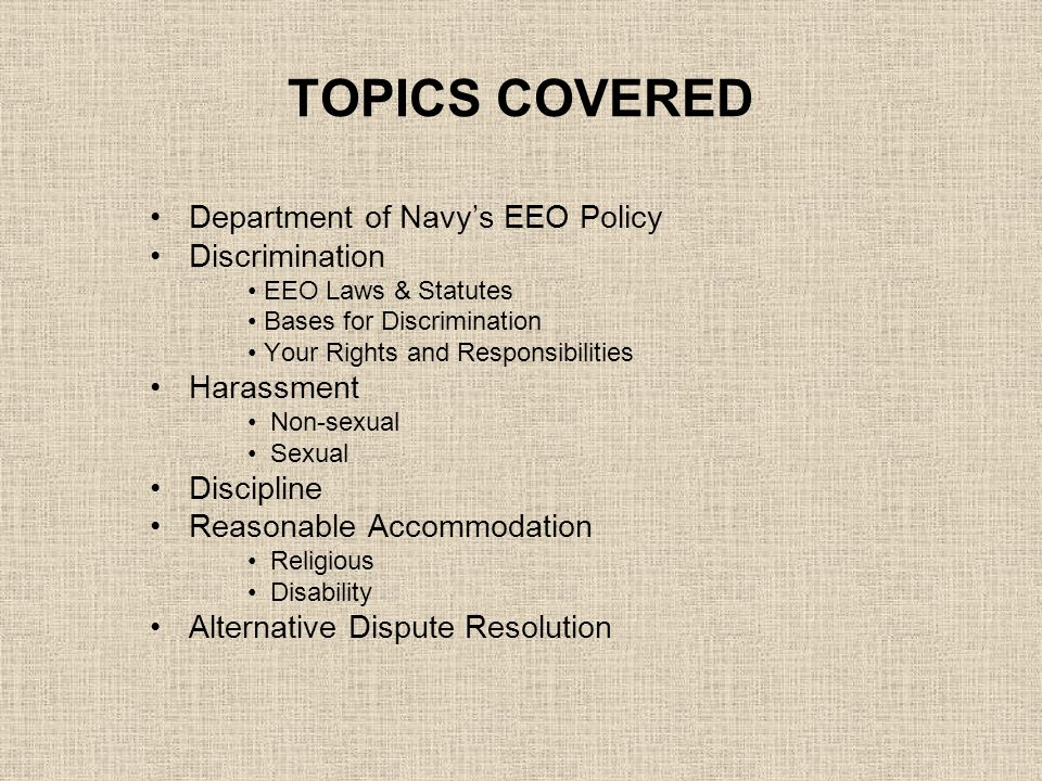 TOPICS COVERED Department of Navy's EEO Policy Discrimination