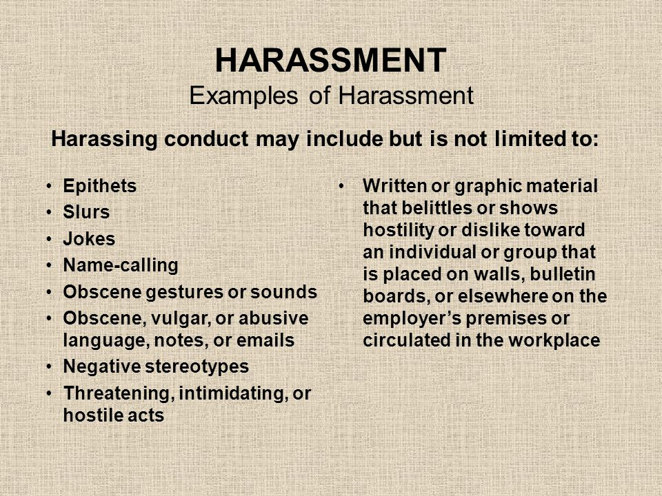 HARASSMENT Examples of Harassment