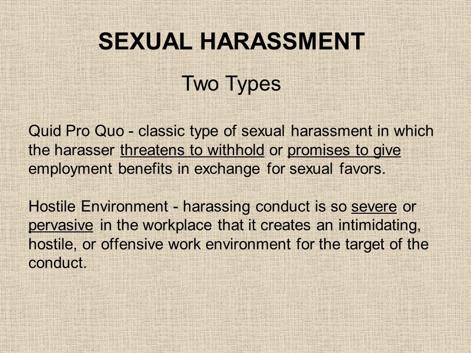SEXUAL HARASSMENT Two Types