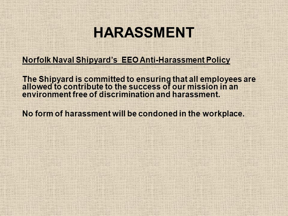 HARASSMENT Norfolk Naval Shipyard's EEO Anti-Harassment Policy